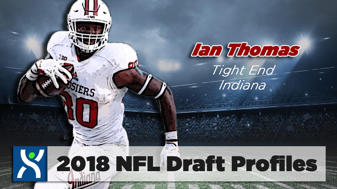 Ian Thomas, Tight End Indiana 2018 NFL Draft Profile