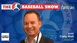 The Baseball Show | S2.E19 Craig Mish [VIDEO]