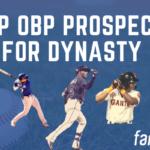 Top-400 OBP Prospect Rankings For Fantasy Baseball: July 2021