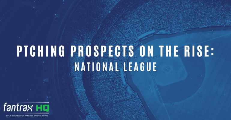 Pitching Prospects on the Rise in Dynasty Leagues: National League