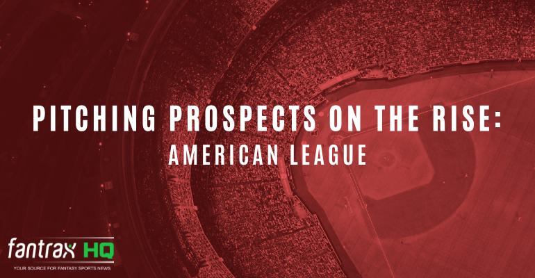 Pitching Prospects on the Rise in Dynasty Leagues: American League